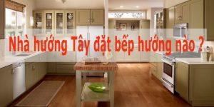 nha-huong-tay-dat-bep-huong-nao_17-650x325